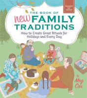 The book of new family traditions : how to create great rituals for holidays and every day