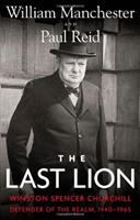 The last lion, Winston Spencer Churchill. [Vol. 3], Defender of the Realm, 1940-1965