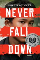 Never fall down : a boy soldier's story of survival