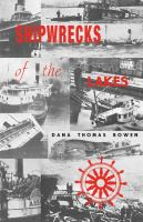 Shipwrecks of the lakes : told in story and picture