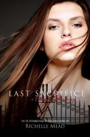 Last sacrifice / book six of the Vampire Academy series