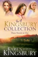 A Kingsbury collection : three novels in one