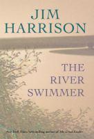 The river swimmer : novellas