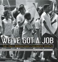 We've got a job : the 1963 Birmingham Children's March