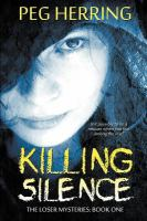 Killing silence / Book one of the Loser Mysteries