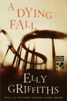 A dying fall : a Ruth Galloway mystery