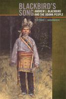 Blackbird's song : Andrew J. Blackbird and the Odawa people