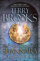 Wards of Faerie : the dark legacy of Shannara