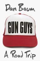Gun guys : a road trip