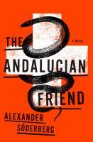 The Andalucian friend : a novel