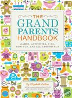 The grandparents handbook : games, activities, tips, how-tos, and all-around fun