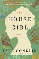 The house girl : a novel