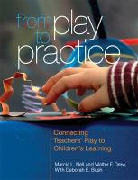 From play to practice : connecting teachers' play to children's learning
