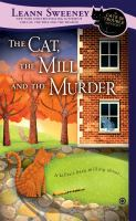 The cat, the mill, and the murder : a Cats in trouble mystery