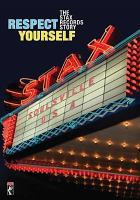 Respect yourself : the Stax Records story