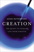 Creation : how science is reinventing life itself