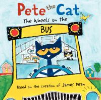 Pete the cat: the wheels on the bus /.