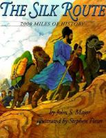 The silk route : 7,000 miles of history