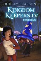 Kingdom keepers IV : power play