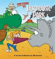 Welcome to Jasorassic Park : a Fox trot collection