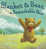 Blanket and bear, a remarkable pair