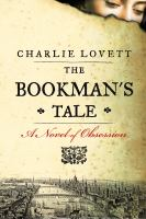 The bookman's tale : a novel of obsession
