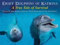 Eight dolphins of Katrina : a true tale of survival