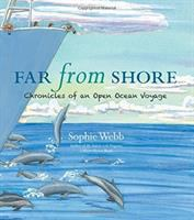 Far from shore : chronicles of an open ocean voyage