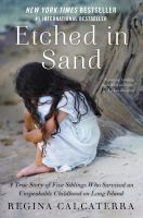 Etched in sand : a true story of five siblings who survived an unspeakable childhood on Long Island
