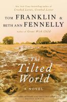 The tilted world : a novel
