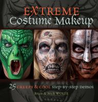 Extreme costume makeup : 25 creepy & cool step-by-step demos