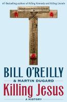 Killing Jesus : a history
