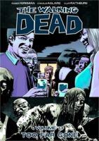 The walking dead: Too far gone [Vol. 13]