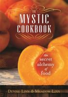 The mystic cookbook : the secret alchemy of food