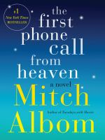 First phone call from heaven  : a novel