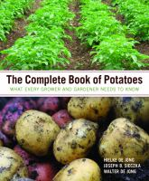 The Complete book of potatoes : what every grower and gardener needs to know