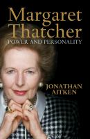 Margaret Thatcher : power and personality