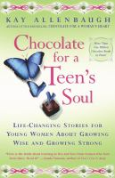 Chocolate for a teen's soul : life-changing stories for young women about growing wise and growing strong