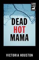 Dead Hot Mama, a Loon Lake Fishing Mystery