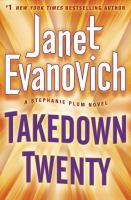 Takedown twenty : a Stephanie Plum novel
