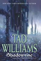 Shadowrise.  Book 3 of the Shadow series / Tad Williams.