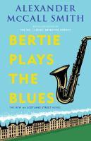 Bertie plays the blues : a 44 Scotland Street novel