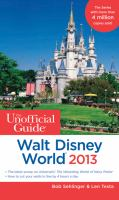 The unofficial Guide to Walt Disney World 2013