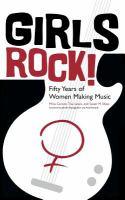 Girls rock! : fifty years of women making music
