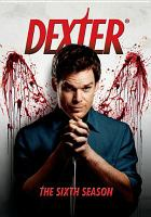 Dexter. The sixth season