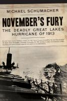 November's fury : the deadly Great Lakes hurricane of 1913