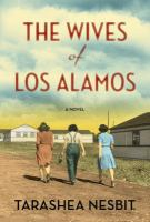 The wives of Los Alamos : a novel