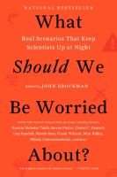 What should we be worried about? : real scenarios that keep scientists up at night