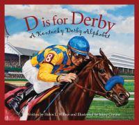 D is for Derby : a Kentucky Derby alphabet