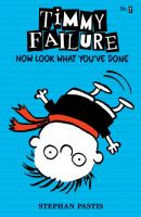 Timmy Failure : now look what you've done